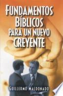 Fundamentos Biblicos Para un Nuevo Creyente/ Biblical foundations For a New Believer