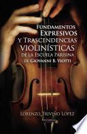 Fundamentos Expresivos y Trascendencias violinísticas de la Escuela Parisina de Giovanni D. Viotti