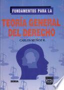 Fundamentos para la teoría general del derecho