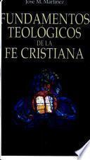 Fundamentos teológicos de la fe cristiana