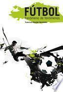 Fútbol, fenómeno de fenómenos