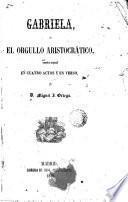 Gabriela ó El orgullo aristocrático