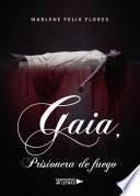 Gaia, Prisionera de fuego