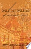 Galileo Galilei en el ángulo oscuro