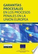 Garantías procesales en los procesos penales en la Unión Europea (e-book)