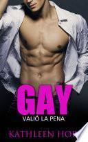 Gay: Valió la pena
