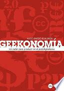 Geekonomía: un radar para producir en el postdigitalismo