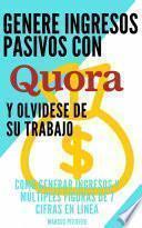Genere ingresos pasivos con quora