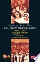 Género, poder y política en el México posrevolucionario