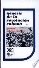 Génesis de la Revolución Cubana