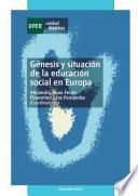 GÉNESIS Y SITUACIÓN DE LA EDUCACIÓN SOCIAL EN EUROPA