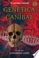 Genética Caníbal