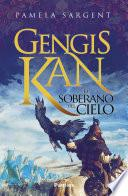 Gengis Kan. el soberano del cielo