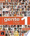 Gente hoy : ein kommunikatives Spanischlehrwerk mit handlungstorientiertem Ansatz ; [Spanisch für Erwachsene]. 1 : Kursbuch (2013)
