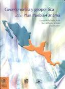 Geoeconomía y geopolítica en el área del Plan Puebla-Panamá