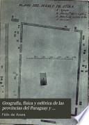 Geografía, física y esférica de las provincias del Paraguay y misiones guaraníes