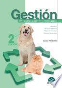 Gestión de centros clínicos veterinarios. 2a edición