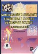 Globalización y liberalización financieras y la bolsa mexicana de valores
