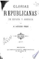 Glorias republicanas de España y América
