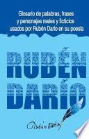 Glosario de Palabras, Frases y Personajes Usados Por Ruben Dario