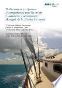 Gobernanza y reforma internacional tras la crisis financiera y económica: el papel de la Unión Europea