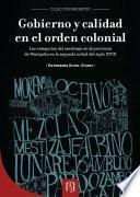 Gobierno y calidad en el orden colonial