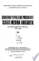 Gobierno y época del presidente Isaías Medina Angarita