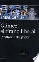 Gómez, el tirano liberal