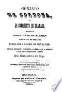 Gonzalo de Cordoba; ó, La conquista de Granada