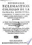Governador eclesiastico, colegido de la sagrada escritura, canones, y concilios, (etc.)