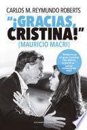 ¡Gracias, Cristina! (Mauricio Macri)