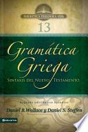 Gramatica griega: Sintaxis del Nuevo Testamento - Segunda edicion con apendice