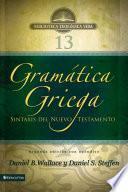 Gramática griega: Sintaxis del Nuevo Testamento - Segunda edición con apéndice