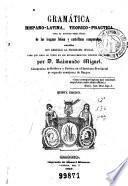 Gramática hispano-latina, teorico-practica para el estudio simultáneo de las lenguas latina y castellana comparadas