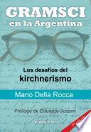 Gramsci en la Argentina. Los desafios del kirchnerismo