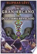 Gran Arcano Del Ocultismo Revelado