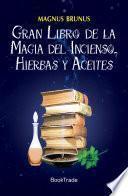 Gran libro de la magia del incienso, hierbas y aceites