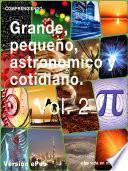 Grande, pequeño, astronómico y cotidiano 2