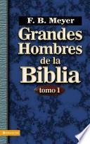 Grandes Hombres de la Biblia: Tomo 1 = Great Men of the Bible