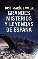 Grandes misterios y leyendas de España