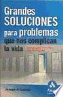 Grandes Soluciones para Problemas Que Nos Complican la Vida