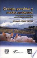 Granjas porcinas y medio ambiente