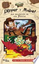 Gravity Falls. Dipper y Mabel. La maldición de los piratas