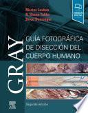 Gray. Guía Fotográfica de Disección del Cuerpo Humano