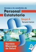 Grupo a Del Servicio Murciano de la Salud. Temario Comúm.e-book.