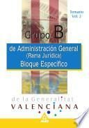 Grupo B. Administracion General de la Generalitat Valenciana (rama Juridica). Temario Bloque. Especifico. Volumen Ii Ebook