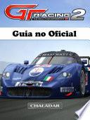 GT Racing 2 Guía No Oficial