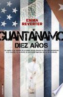 Guantánamo. Diez años.