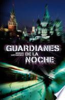 Guardianes de la noche (Guardianes 1)