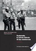 Guatemala, la infinita historia de las resistencias